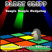 Boogie Boogie Hedgehog: Parry Gripp Song of the Week for October 07, 2008 - Single by Parry Gripp