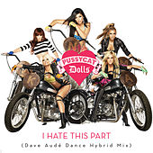 I Hate This Part by Pussycat Dolls