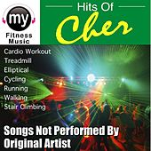 Hits Of Cher Vol 1 (Non-Stop Mix for Treadmill, Stair Climber, Elliptical, Cycling, Walking, Exercise) by My Fitness Music