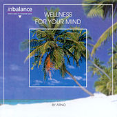 Wellness For Your Mind by Arno