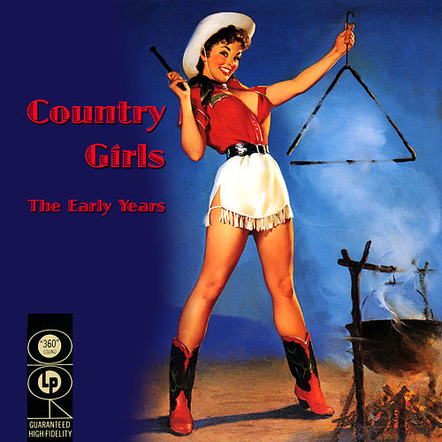 Country Girls - The Early Years by Various Artists