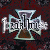 Freakhouse by Freakhouse