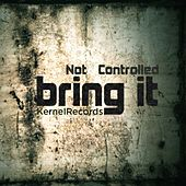 Bring it by Not Controlled