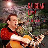 Gaughan Live! At the Trades Club by Dick Gaughan