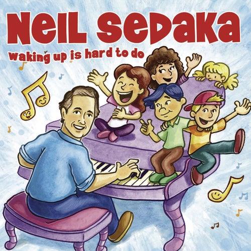 Waking Up Is Hard To Do by Neil Sedaka