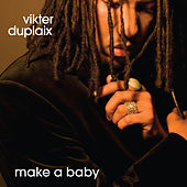 Make A Baby by Vikter Duplaix