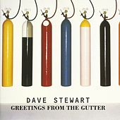 Greetings From The Gutter by Dave Stewart