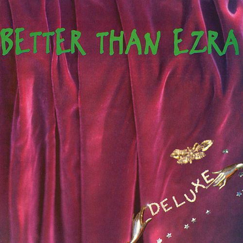Deluxe by Better Than Ezra