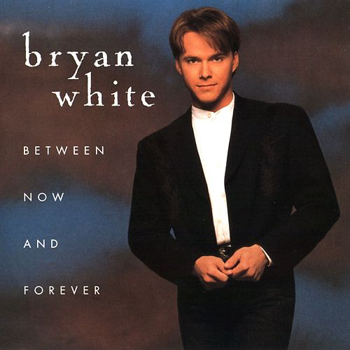 Between Now And Forever von Bryan White