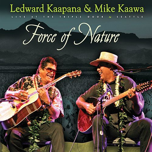 Force Of Nature by Ledward Kaapana