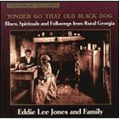 Yonder Go That Old Black Dog by Eddie Lee Jones And Family
