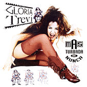 Mas Turbada Que Nunca by Gloria Trevi