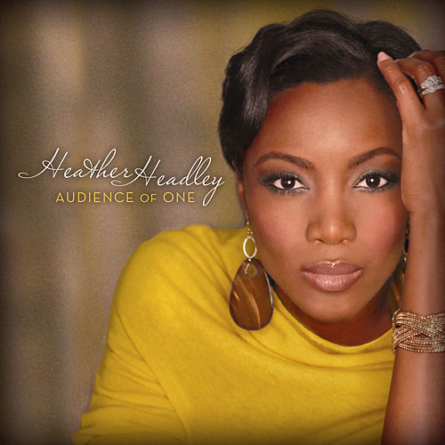 Audience Of One by Heather Headley