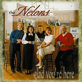 Glad You're Here by The Nelons