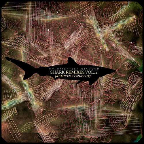 Shark Remixes Vol. 2: Son Lux by My Brightest Diamond