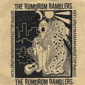 Hey Lordy Mama Mama Get Up and Go by Rum Drum Ramblers