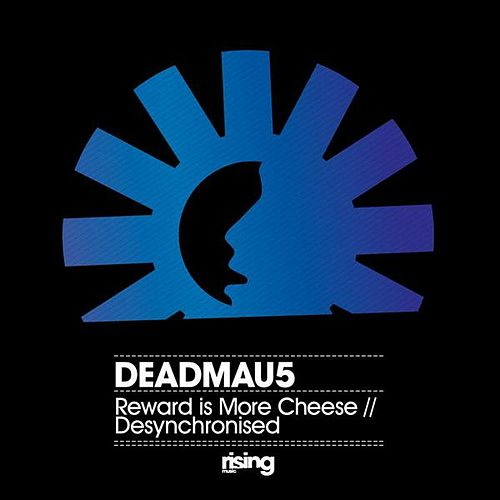 Reward Is More Cheese by Deadmau5