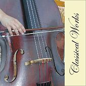 Classical Works by Various Artists
