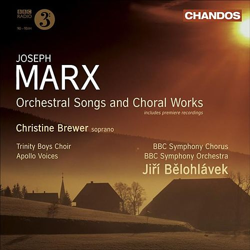 MARX, J.: Orchestral Songs / Choral Music (Brewer, BBC Symphony, Belohlavek) by Various Artists