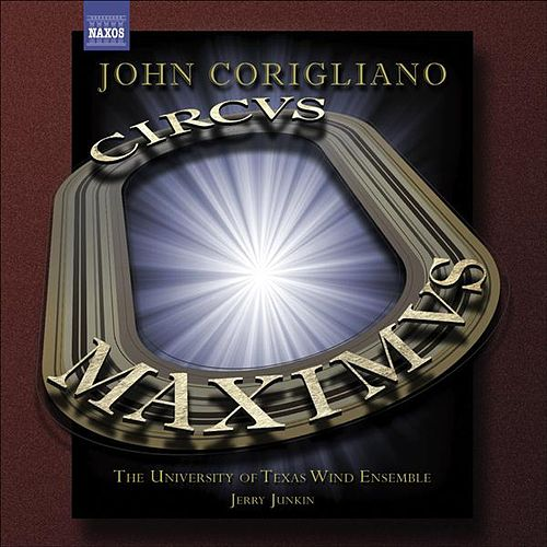 John Corigliano (1938) Symphony No. 3 :Circus Maximus' Gazebo Dances for Wind Ensemble by Jerry Junkin