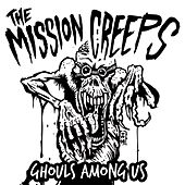 Ghouls Among Us by The Mission Creeps