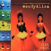 Girl Bros. (1998) by Wendy and Lisa