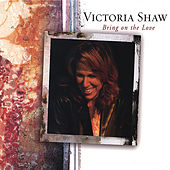 Bring On the Love by Victoria Shaw