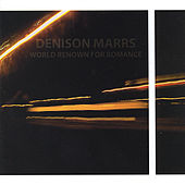 World Renown for Romance by Denison Marrs