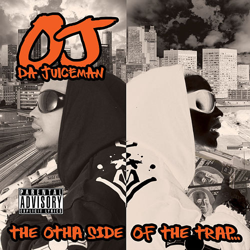 The Otha Side of the Trap by OJ Da Juiceman