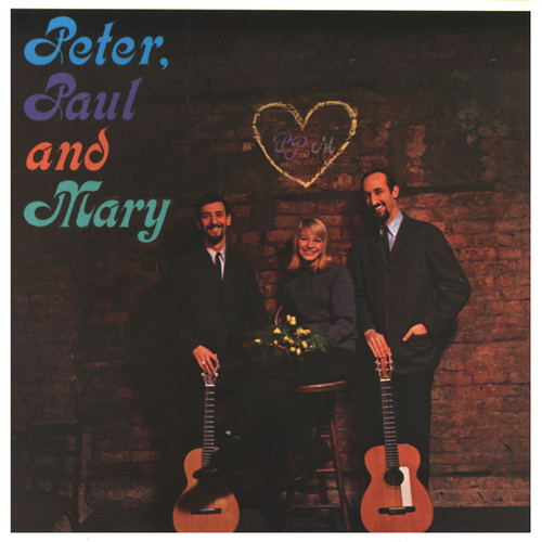 Peter, Paul And Mary by Peter, Paul and Mary
