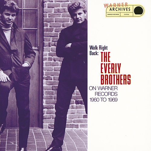 Walk Right Back: The Everly Brothers On Warner Bros. 1960-1969 by The Everly Brothers