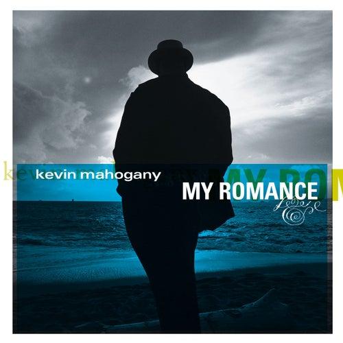 My Romance by Kevin Mahogany