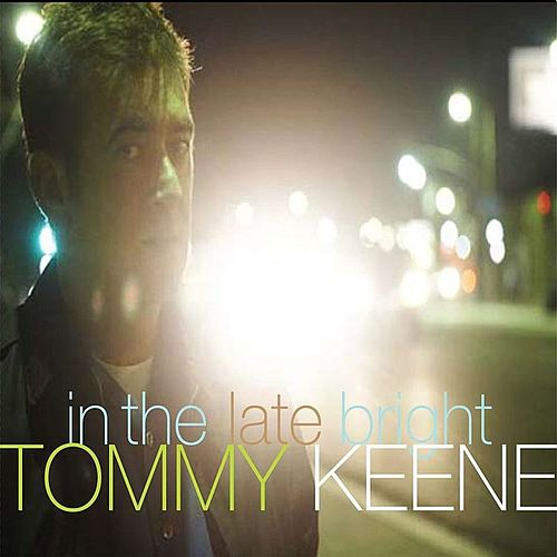 In the Late Bright by Tommy Keene