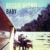 Baby by Bosque Brown