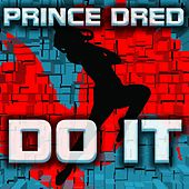 Do It by Prince Dred