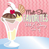 Malt Shop Favorites: With A Cherry On Top by Various Artists