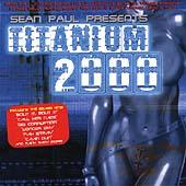 Sean Paul Presents: Titanium 2000 by Various Artists