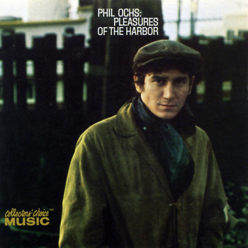 Pleasures Of The Harbor by Phil Ochs