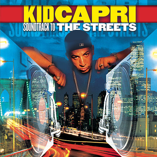 Kid Capri Soundtrack To The Streets Songs