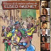 Clasicos De La Musica Cubana de Eliseo Grenet by Various Artists