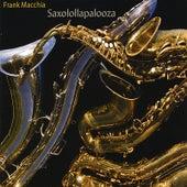 Saxolollapalooza by Frank Macchia