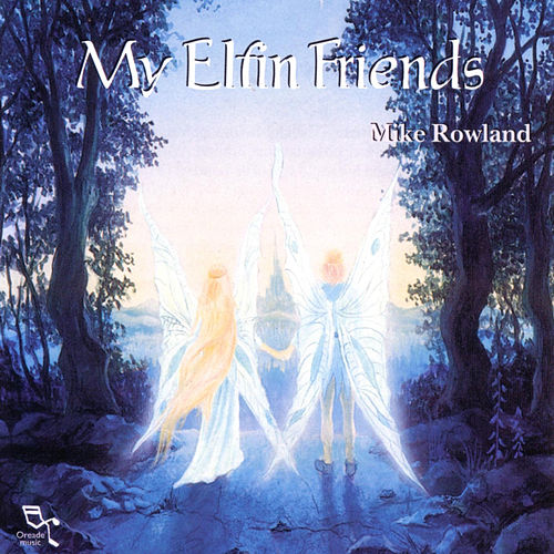 My Elfin Friends by Mike Rowland