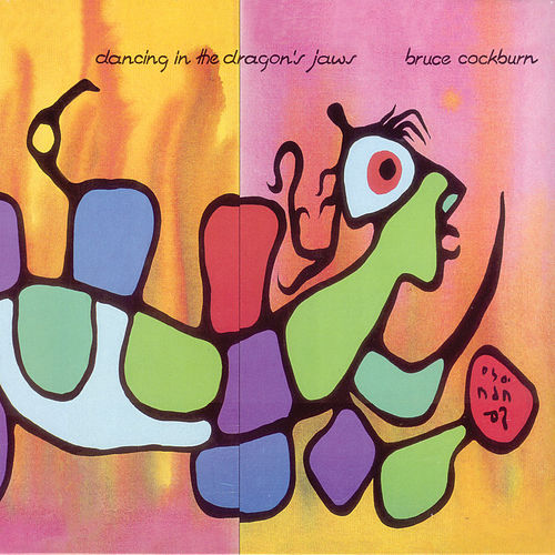 Dancing In The Dragon's Jaws (Deluxe Edition) by Bruce Cockburn