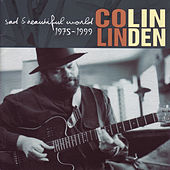 Sad & Beautiful World (1975 - 1999) by Colin Linden