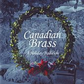A Holiday Tradition by Canadian Brass