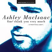Fine, Thank You Very Much by Ashley MacIsaac