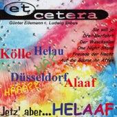 Jetz' aber ... Helaaf - Paarty by Et Cetera
