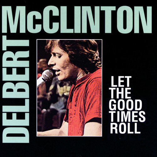 Let The Good Times Roll by Delbert McClinton