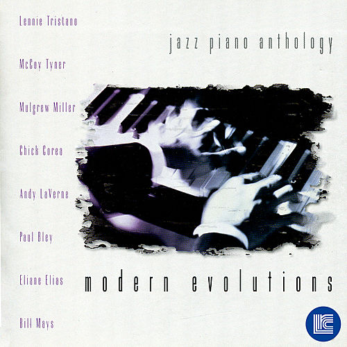 Jazz Piano Anthology: Modern Evolutions by Various Artists