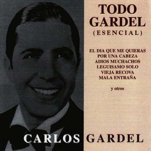 Todo Gardel - Esencial by Carlos Gardel